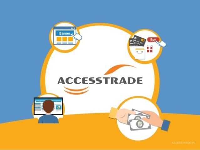 Kiếm Tiền Với Accesstrade  – Có làm mới có ăn nhé các bạn